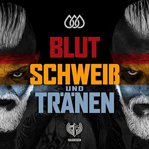 Haudegen - Blut,Schweiss und Tränen (2017)