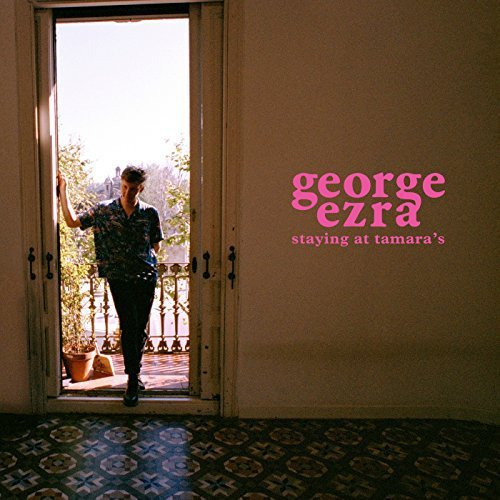 George Ezra - Staying At Tamara's (2018)