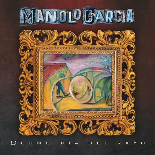 Manolo García - Geometría del Rayo (2018)