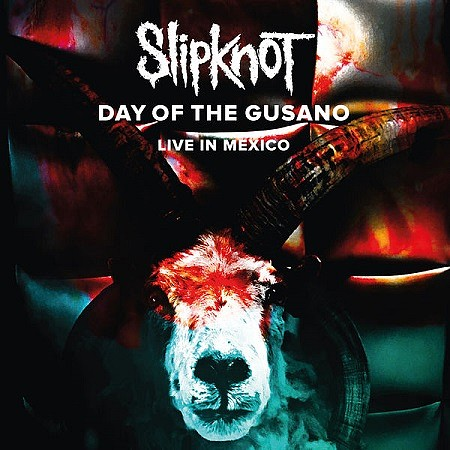 Slipknot - Day Of The Gusano - Live In Mexico (2017)